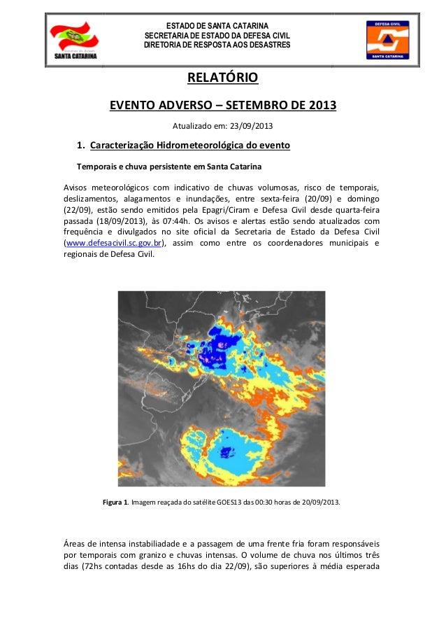 1 RELATÓRIO EVENTO ADVERSO – SETEMBRO DE 2013 Atualizado em: 23/09/2013 1. Caracterização Hidrometeorológica do evento Tem...