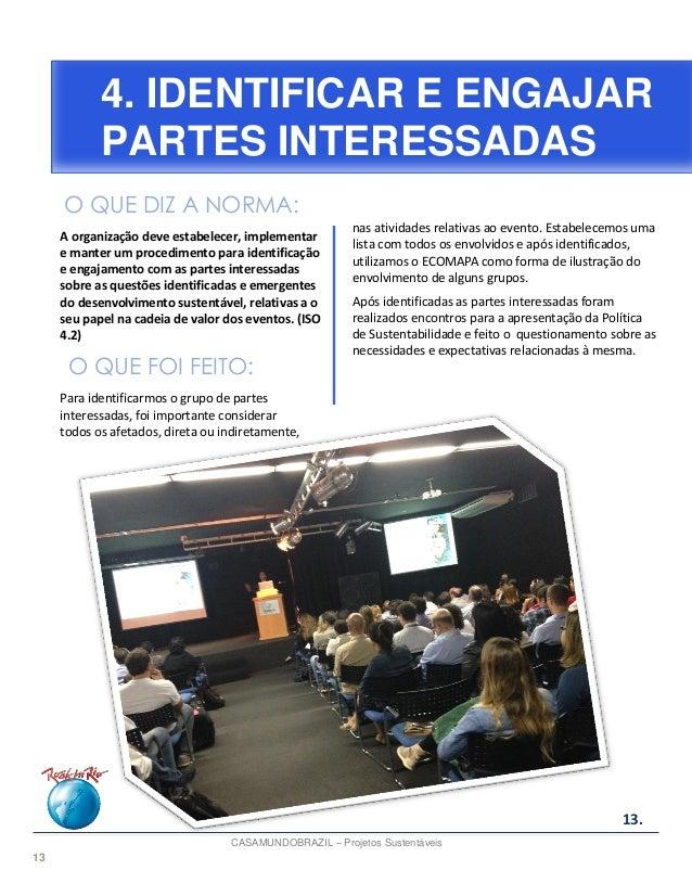 13 4. IDENTIFICAR E ENGAJAR PARTES INTERESSADAS A organização deve estabelecer, implementar e manter um procedimento para ...