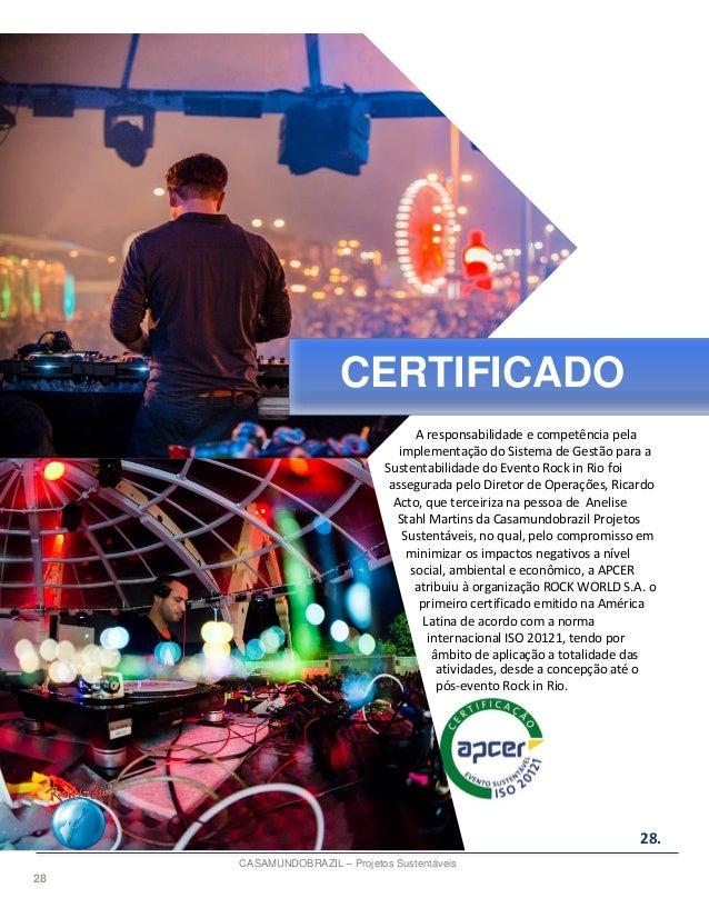 28 A responsabilidade e competência pela implementação do Sistema de Gestão para a Sustentabilidade do Evento Rock in Rio ...