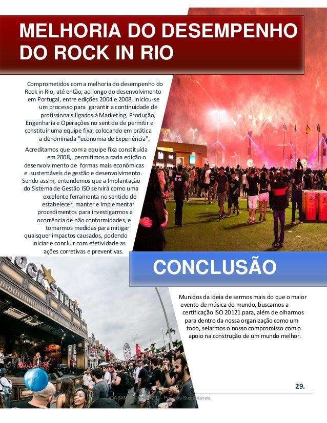 29 Comprometidos com a melhoria do desempenho do Rock in Rio, até então, ao longo do desenvolvimento em Portugal, entre ed...