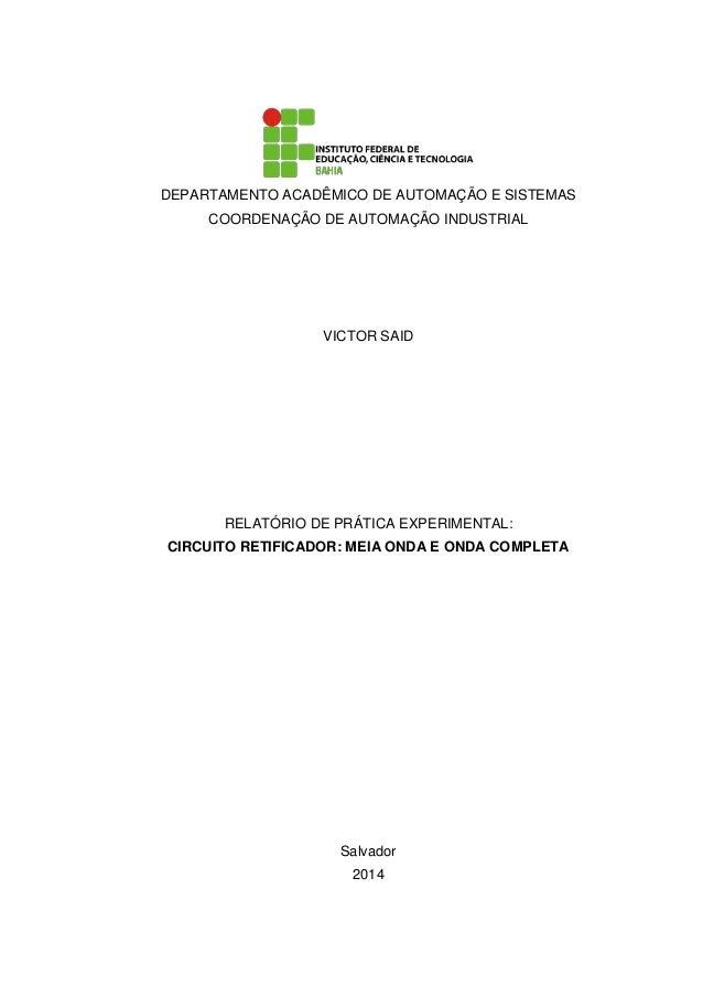 DEPARTAMENTO ACADÊMICO DE AUTOMAÇÃO E SISTEMAS COORDENAÇÃO DE AUTOMAÇÃO INDUSTRIAL VICTOR SAID RELATÓRIO DE PRÁTICA EXPERI...