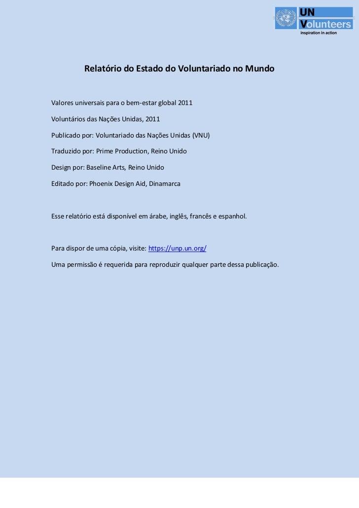 Relatório do Estado do Voluntariado no MundoValores universais para o bem-estar global 2011Voluntários das Nações Unidas, ...