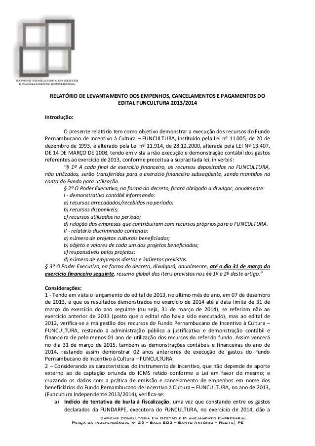 Sapiens Consultoria Em Gestão e Planejamento Empresarial Praça da Independência, nº 29 – Sala 802 – Santo Antônio – Recife...