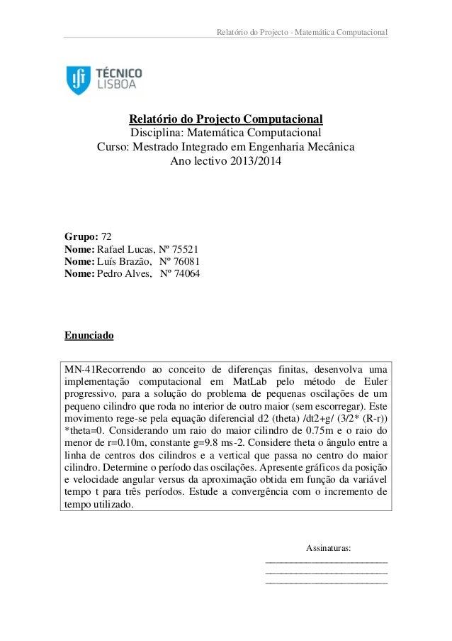 Relatório do Projecto - Matemática Computacional  Relatório do Projecto Computacional Disciplina: Matemática Computacional...