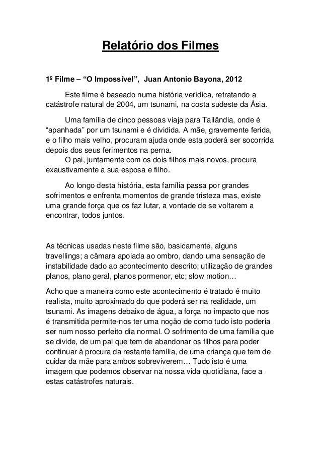 """Relatório dos Filmes1º Filme – """"O Impossível"""", Juan Antonio Bayona, 2012      Este filme é baseado numa história verídica,..."""