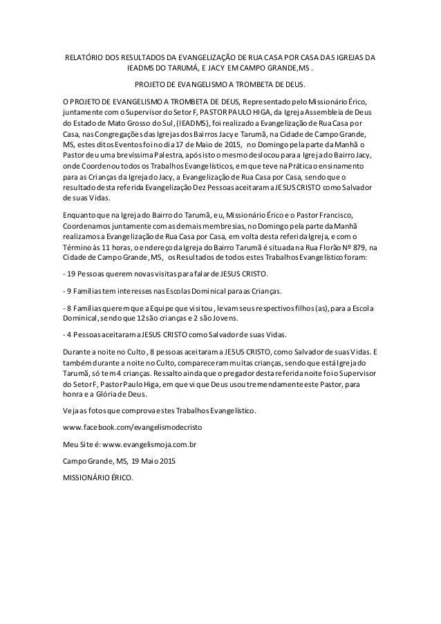 RELATÓRIO DOS RESULTADOS DA EVANGELIZAÇÃO DE RUA CASA POR CASA DAS IGREJAS DA IEADMS DO TARUMÁ, E JACY EMCAMPO GRANDE,MS ....