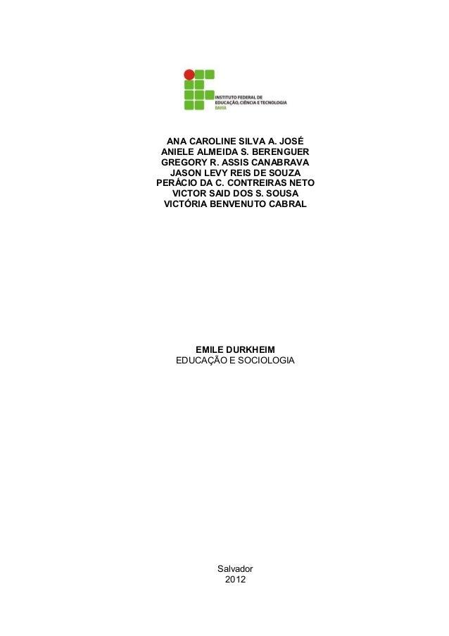 ANA CAROLINE SILVA A. JOSÉ ANIELE ALMEIDA S. BERENGUER GREGORY R. ASSIS CANABRAVA JASON LEVY REIS DE SOUZA PERÁCIO DA C. C...
