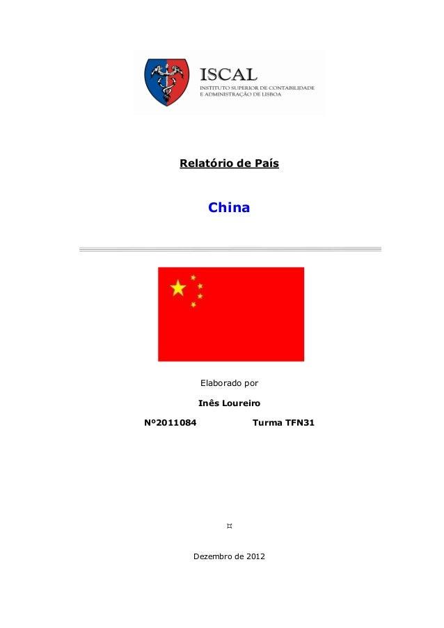Relatório de País              China              Bandeira               do país            Elaborado por            Inês ...