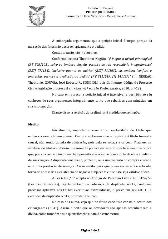 Estado do Paraná PODER JUDICIÁRIO Comarca de Dois Vizinhos – Vara Cível e Anexos A embargada argumentou que a petição inic...