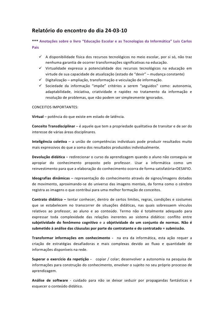 """Relatório do encontro do dia 24-03-10<br />*** Anotações sobre o livro """"Educação Escolar e as Tecnologias da Informática"""" ..."""