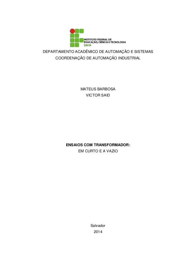 DEPARTAMENTO ACADÊMICO DE AUTOMAÇÃO E SISTEMAS COORDENAÇÃO DE AUTOMAÇÃO INDUSTRIAL MATEUS BARBOSA VICTOR SAID ENSAIOS COM ...