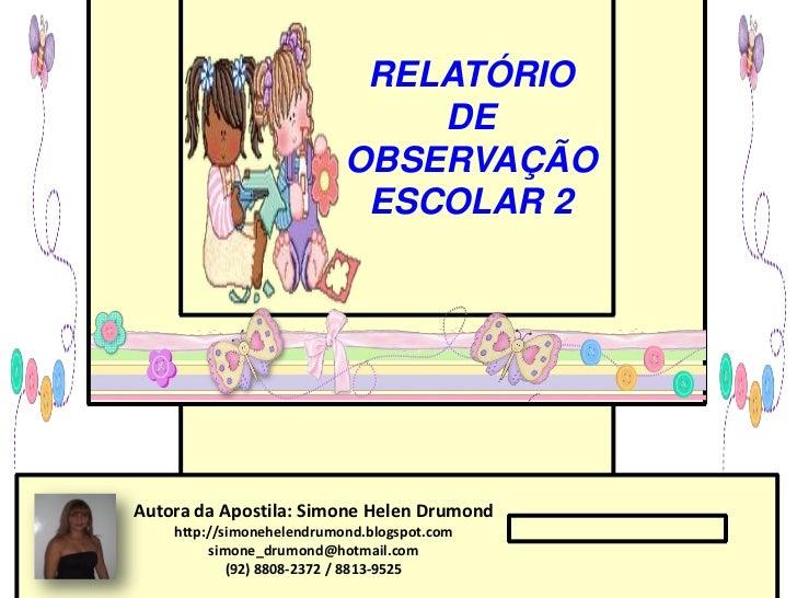 RELATÓRIO                               DE                           OBSERVAÇÃO                            ESCOLAR 2Autora...