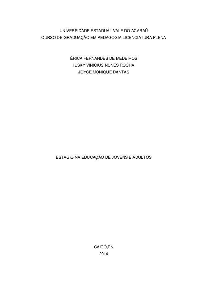 UNIVERSIDADE ESTADUAL VALE DO ACARAÚ CURSO DE GRADUAÇÃO EM PEDAGOGIA LICENCIATURA PLENA ÉRICA FERNANDES DE MEDEIROS IUSKY ...