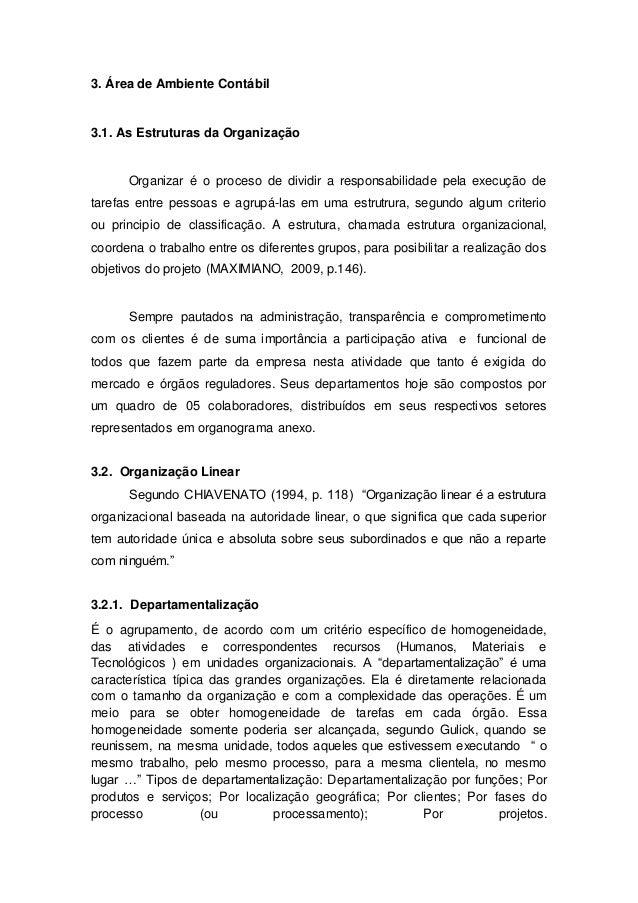 3. Área de Ambiente Contábil 3.1. As Estruturas da Organização Organizar é o proceso de dividir a responsabilidade pela ex...