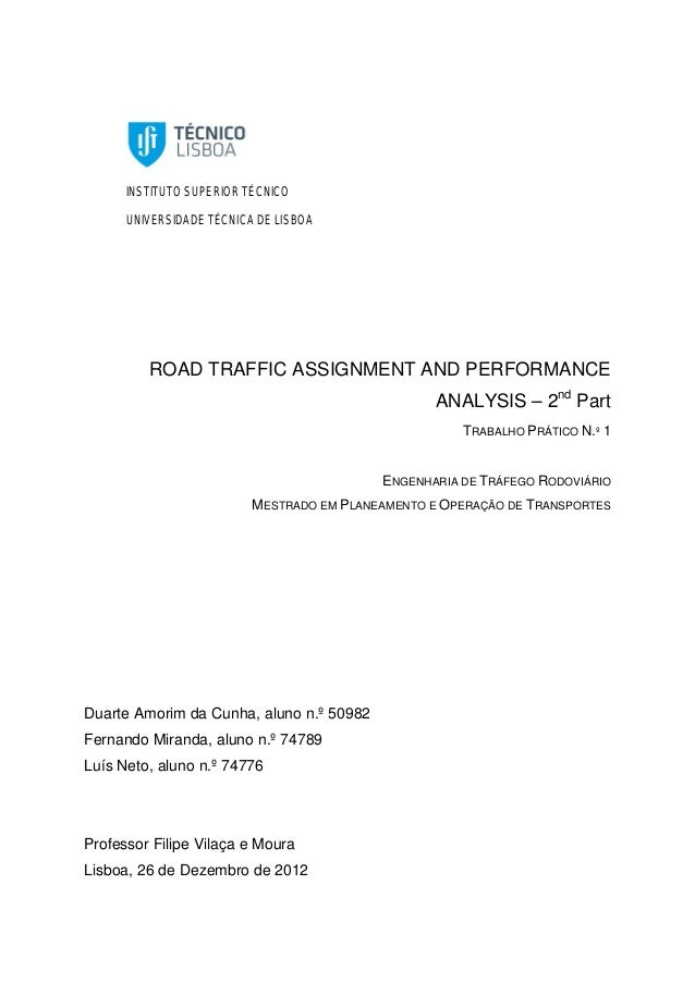 INSTITUTO SUPERIOR TÉCNICO UNIVERSIDADE TÉCNICA DE LISBOA ROAD TRAFFIC ASSIGNMENT AND PERFORMANCE ANALYSIS – 2nd Part TRAB...