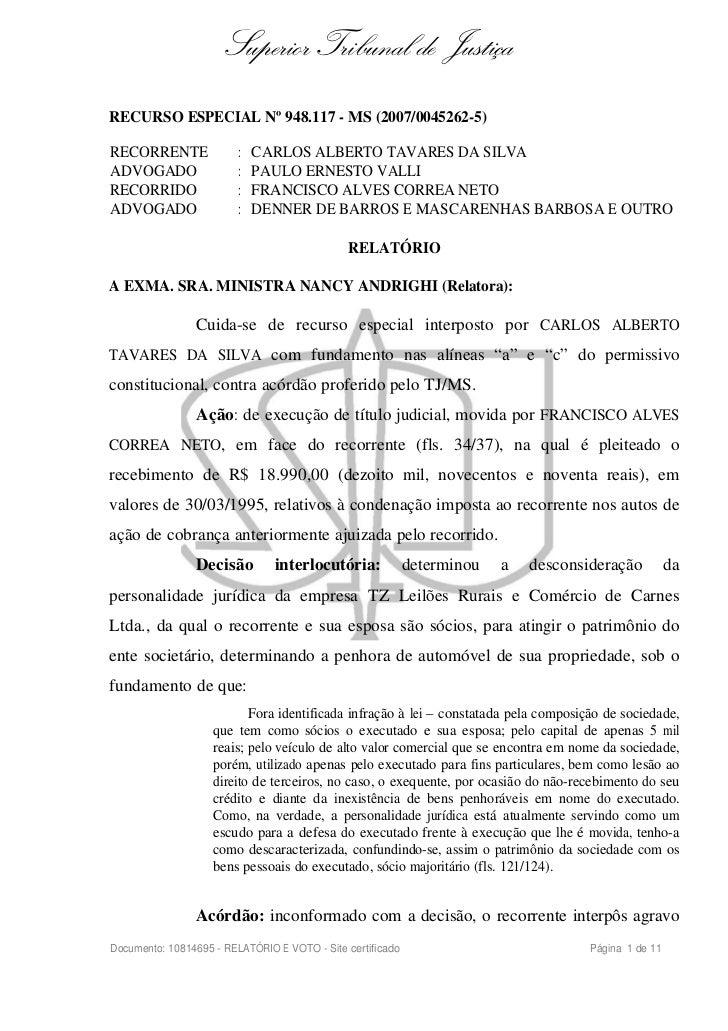 Superior Tribunal de JustiçaRECURSO ESPECIAL Nº 948.117 - MS (2007/0045262-5)RECORRENTE               :   CARLOS ALBERTO T...
