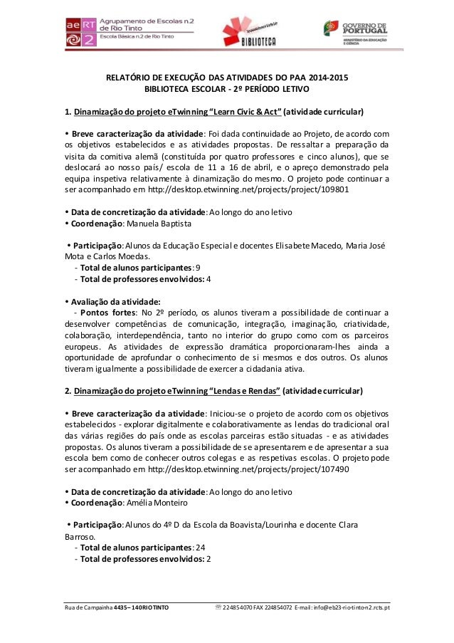Rua de Campainha 4435–140RIOTINTO  224854070 FAX 224854072 E-mail: info@eb23-rio-tinto-n2.rcts.pt RELATÓRIO DE EXECUÇÃO D...