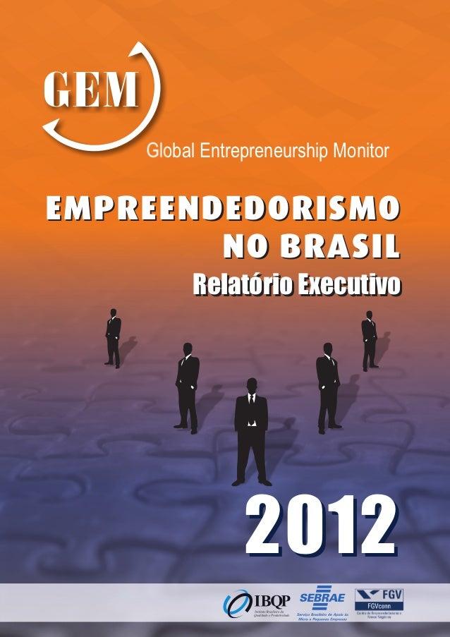 Global Entrepreneurship MonitorGEMRelatório ExecutivoRelatório ExecutivoEMPREENDEDORISMONO BRASILEMPREENDEDORISMONO BRASIL...