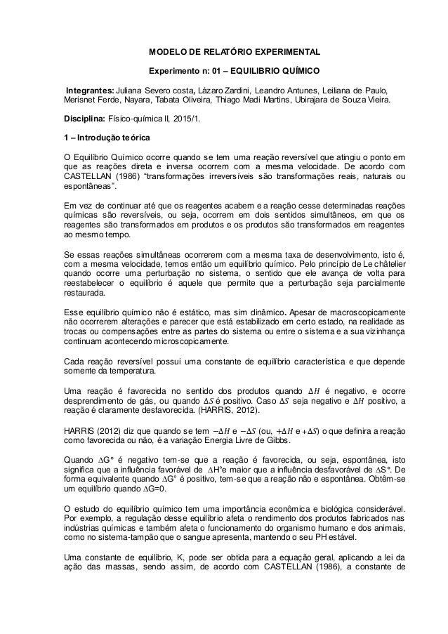 MODELO DE RELATÓRIO EXPERIMENTAL Experimento n: 01 – EQUILIBRIO QUÍMICO Integrantes:Juliana Severo costa, Lázaro Zardini, ...