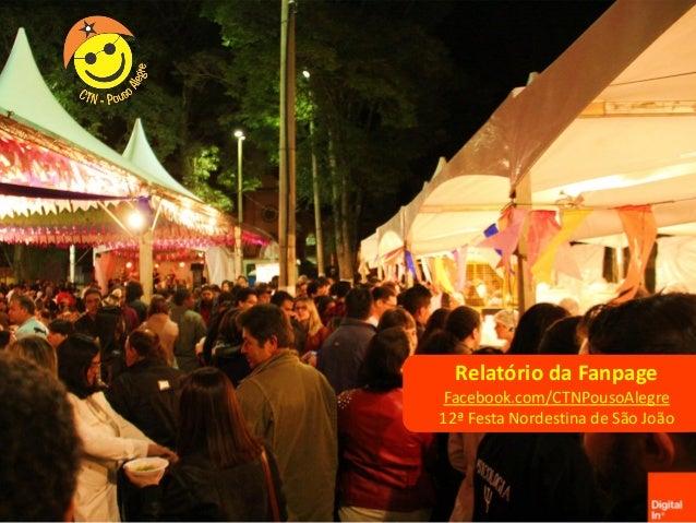 Relatório da Fanpage Facebook.com/CTNPousoAlegre 12ª Festa Nordestina de São João