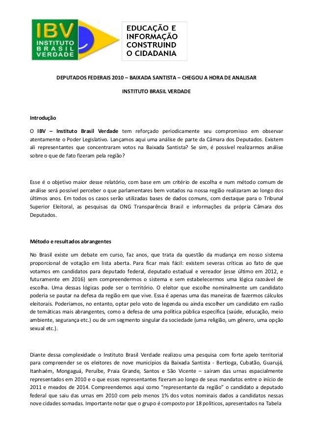 DEPUTADOS FEDERAIS 2010 – BAIXADA SANTISTA – CHEGOU A HORA DE ANALISAR  INSTITUTO BRASIL VERDADE  Introdução  O IBV – Inst...