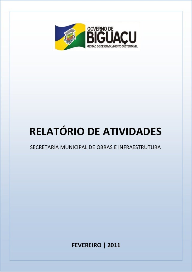 RELATÓRIO DE ATIVIDADESSECRETARIA MUNICIPAL DE OBRAS E INFRAESTRUTURA              FEVEREIRO | 2011