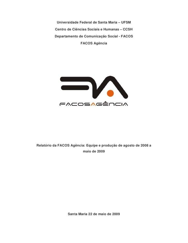 Relatório da FACOS Agência: Equipe e produção de agosto de 2008 a maio de 2009