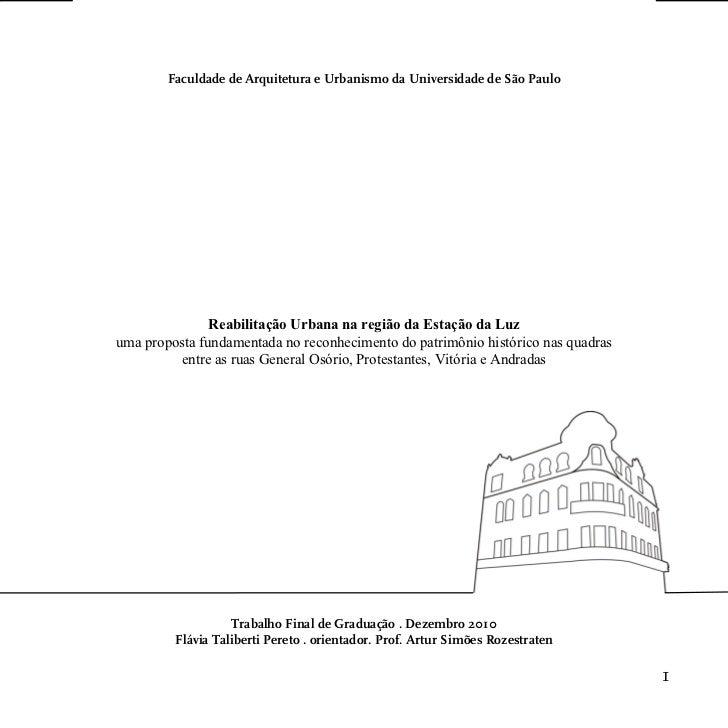 Faculdade de Arquitetura e Urbanismo da Universidade de São Paulo               Reabilitação Urbana na região da Estação d...