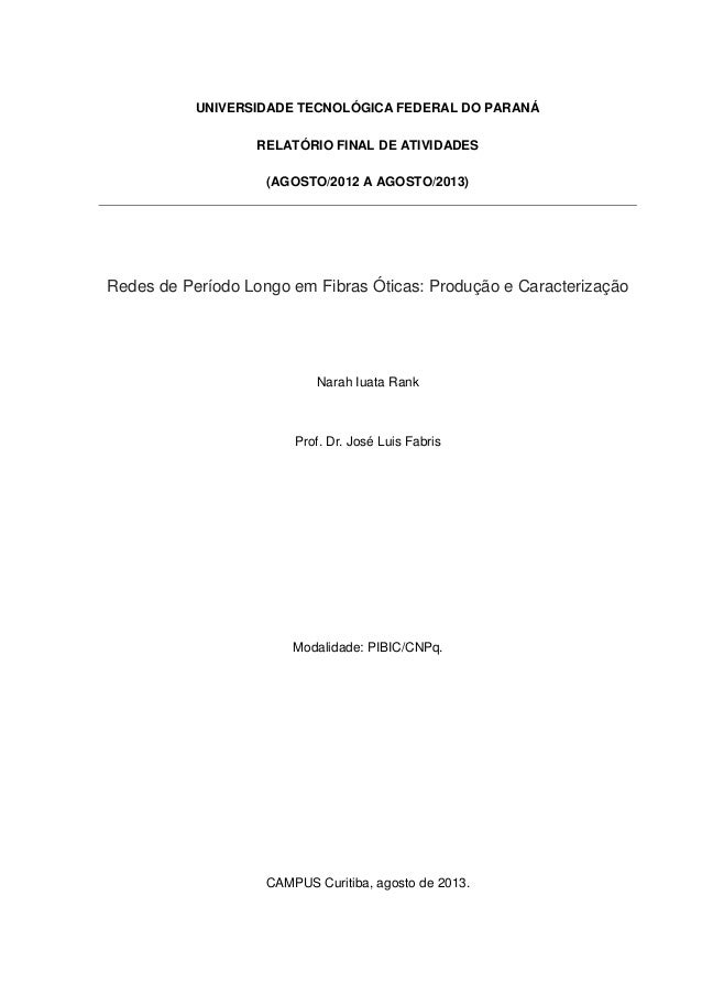 UNIVERSIDADE TECNOLÓGICA FEDERAL DO PARANÁ RELATÓRIO FINAL DE ATIVIDADES (AGOSTO/2012 A AGOSTO/2013)  Redes de Período Lon...