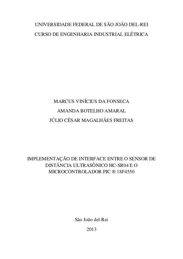 UNIVERSIDADE FEDERAL DE SÃO JOÃO DEL-REI CURSO DE ENGENHARIA INDUSTRIAL ELÉTRICA MARCUS VINÍCIUS DA FONSECA AMANDA BOTELHO...