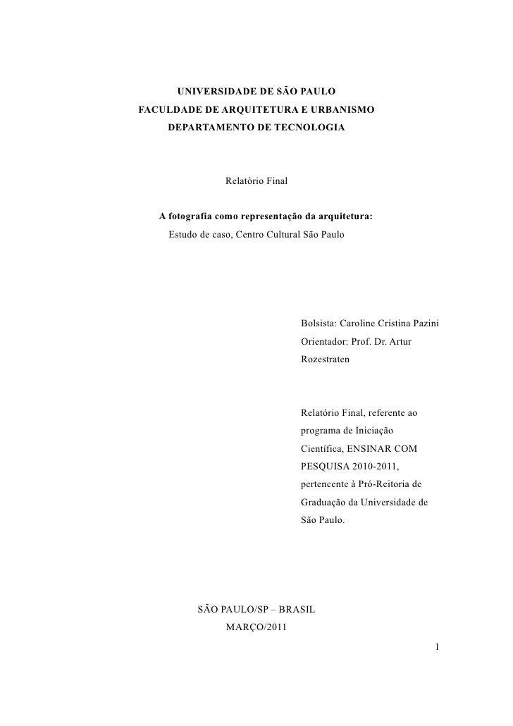 UNIVERSIDADE DE SÃO PAULOFACULDADE DE ARQUITETURA E URBANISMO    DEPARTAMENTO DE TECNOLOGIA                  Relatório Fin...