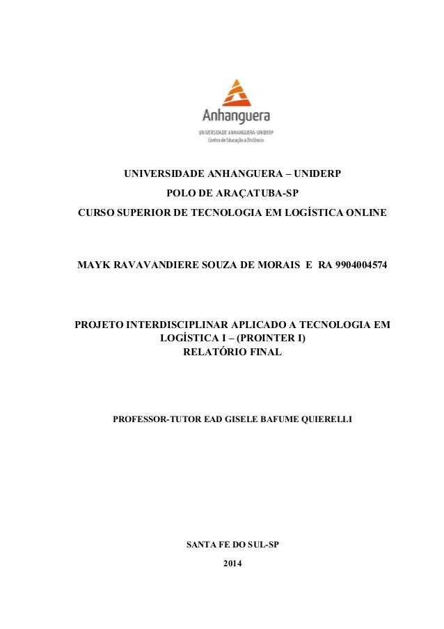 UNIVERSIDADE ANHANGUERA – UNIDERP POLO DE ARAÇATUBA-SP CURSO SUPERIOR DE TECNOLOGIA EM LOGÍSTICA ONLINE MAYK RAVAVANDIERE ...