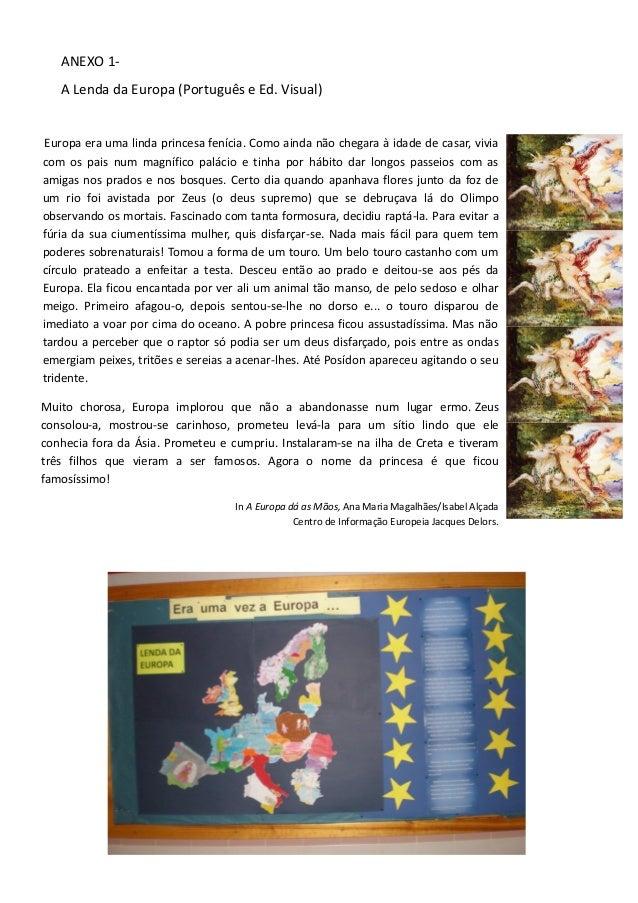 ANEXO 1- A Lenda da Europa (Português e Ed. Visual) Europa era uma linda princesa fenícia. Como ainda não chegara à idade ...
