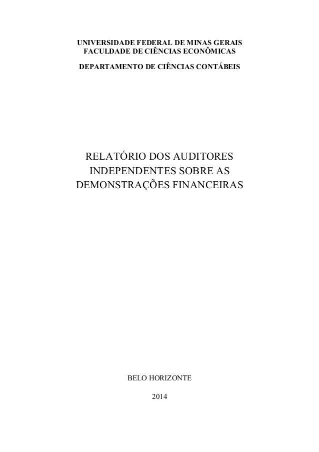 UNIVERSIDADE FEDERAL DE MINAS GERAIS FACULDADE DE CIÊNCIAS ECONÔMICAS DEPARTAMENTO DE CIÊNCIAS CONTÁBEIS RELATÓRIO DOS AUD...