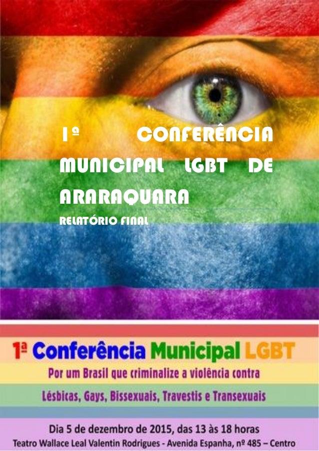 1ª CONFERÊNCIA MUNICIPAL LGBT DE ARARAQUARA RELATÓRIO FINAL