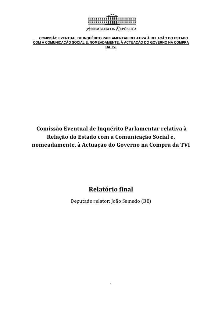 COMISSÃO EVENTUAL DE INQUÉRITO PARLAMENTAR RELATIVA À RELAÇÃO DO ESTADO COM A COMUNICAÇÃO SOCIAL E, NOMEADAMENTE, À ACTUAÇ...