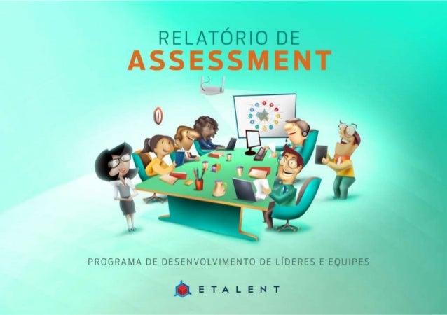 Conteúdo  • Sumário Executivo  • Processo Geral  • Processo de Assessment  • Participantes por Grupos de Competências  • M...