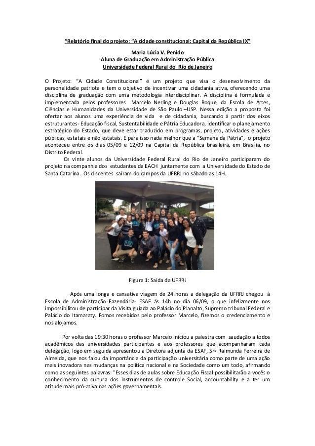 """""""Relatório final do projeto: """"A cidade constitucional: Capital da República IX"""" Maria Lúcia V. Penido Aluna de Graduação e..."""