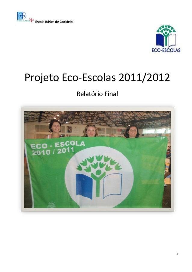 Escola Básica de Canidelo1Projeto Eco-Escolas 2011/2012Relatório Final