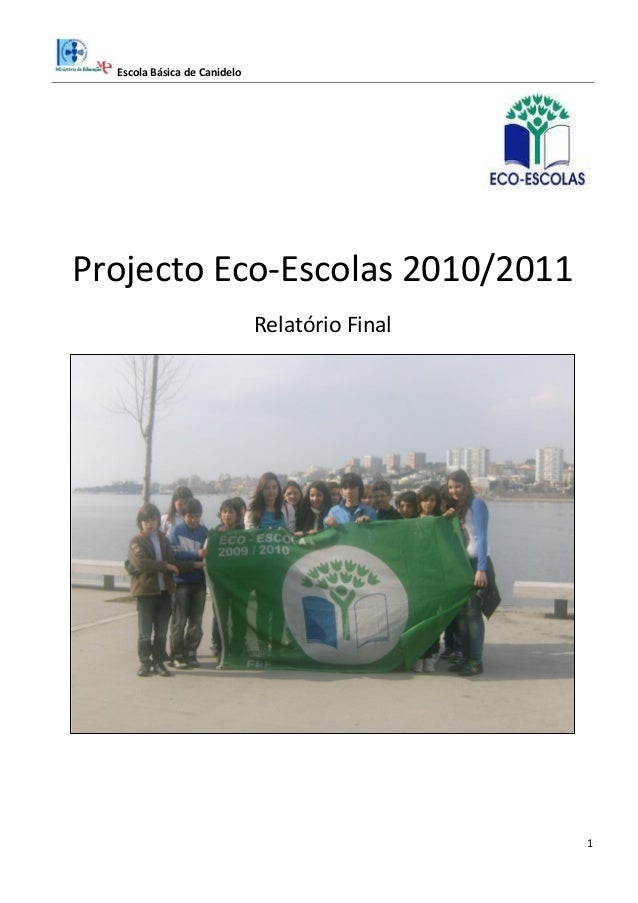 Escola Básica de Canidelo1Projecto Eco-Escolas 2010/2011Relatório Final