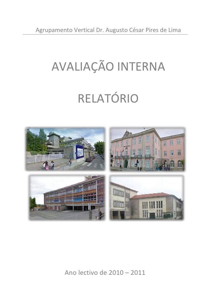 Agrupamento Vertical Dr. Augusto César Pires de Lima     AVALIAÇÃO INTERNA               RELATÓRIO          Ano lectivo de...