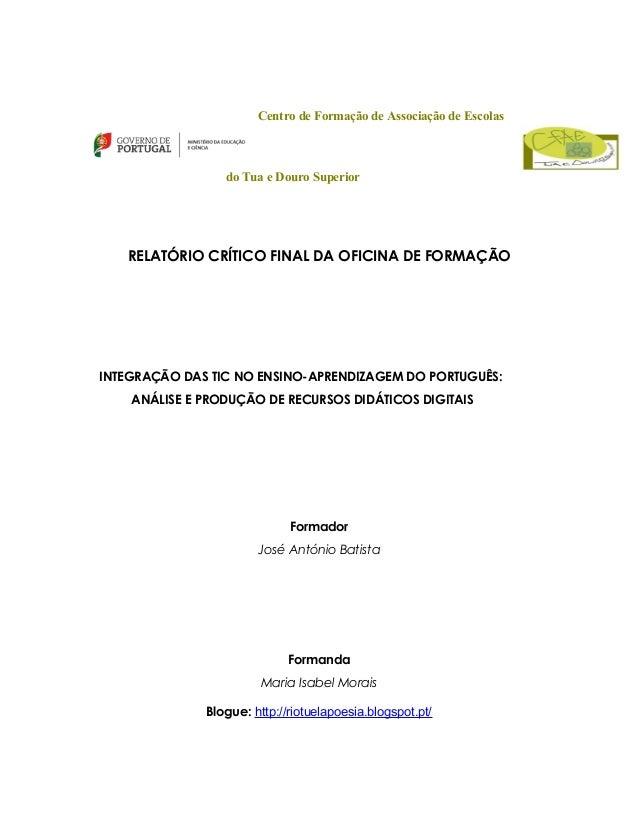 Centro de Formação de Associação de Escolas  do Tua e Douro Superior  RELATÓRIO CRÍTICO FINAL DA OFICINA DE FORMAÇÃO  INTE...