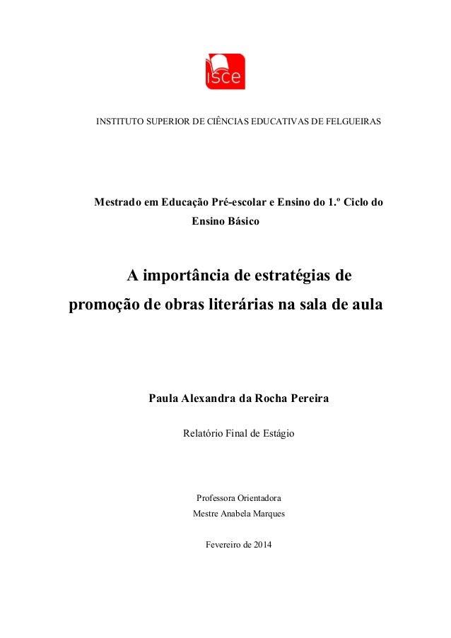 INSTITUTO SUPERIOR DE CIÊNCIAS EDUCATIVAS DE FELGUEIRAS Mestrado em Educação Pré-escolar e Ensino do 1.º Ciclo do Ensino B...