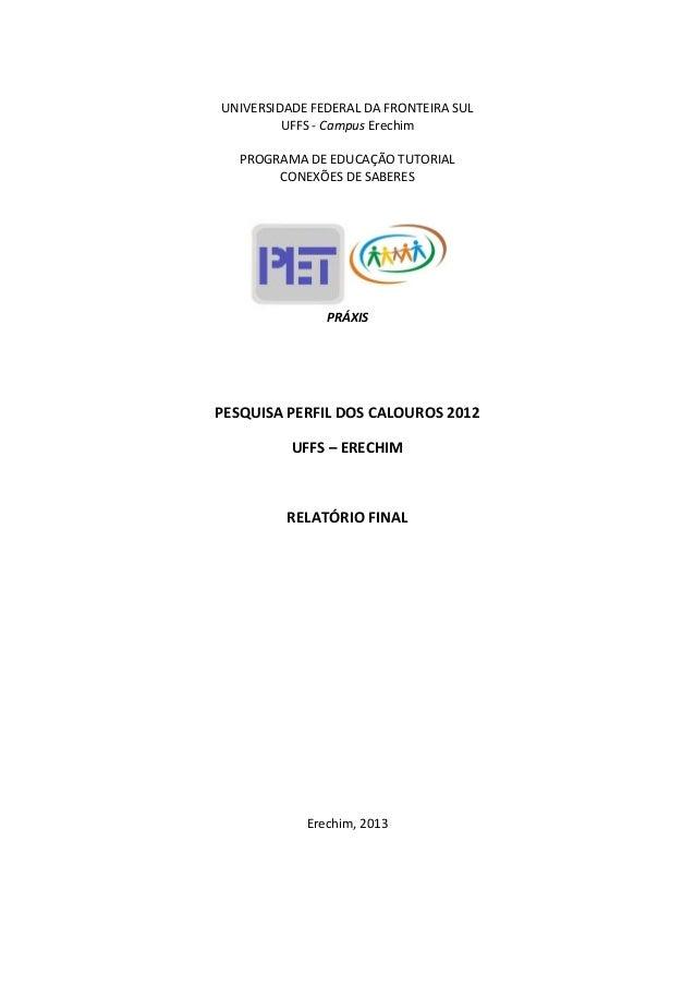 UNIVERSIDADE FEDERAL DA FRONTEIRA SUL         UFFS - Campus Erechim   PROGRAMA DE EDUCAÇÃO TUTORIAL        CONEXÕES DE SAB...