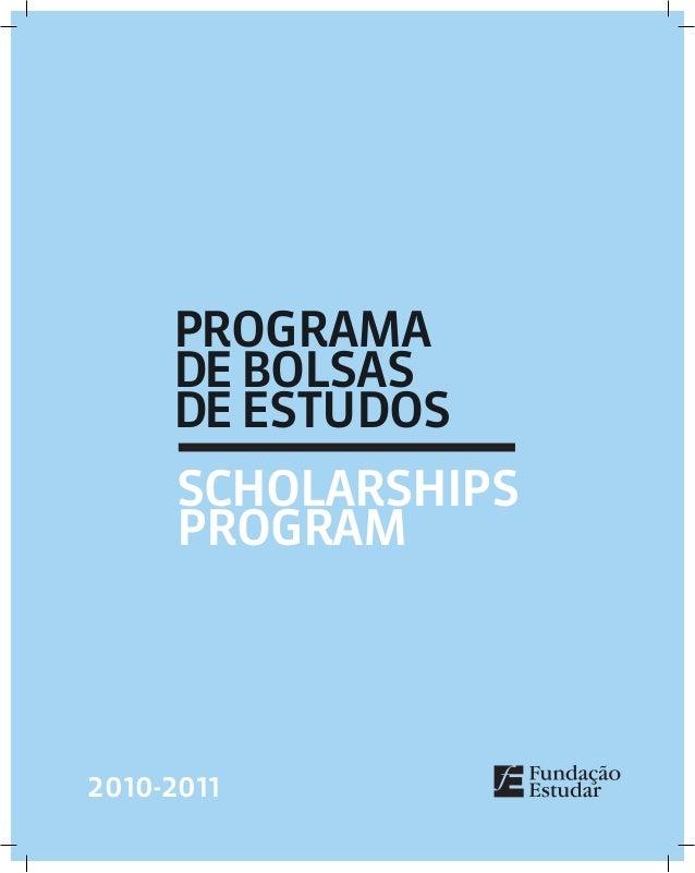 PROGRAMA DE BOLSAs DE ESTUDOS SCHOLARSHIPS PROGRAM 2010-2011