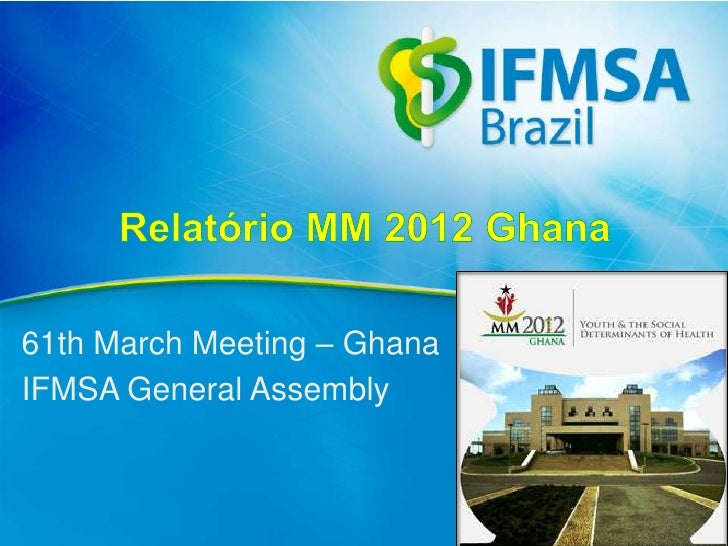 61th March Meeting – GhanaIFMSA General Assembly