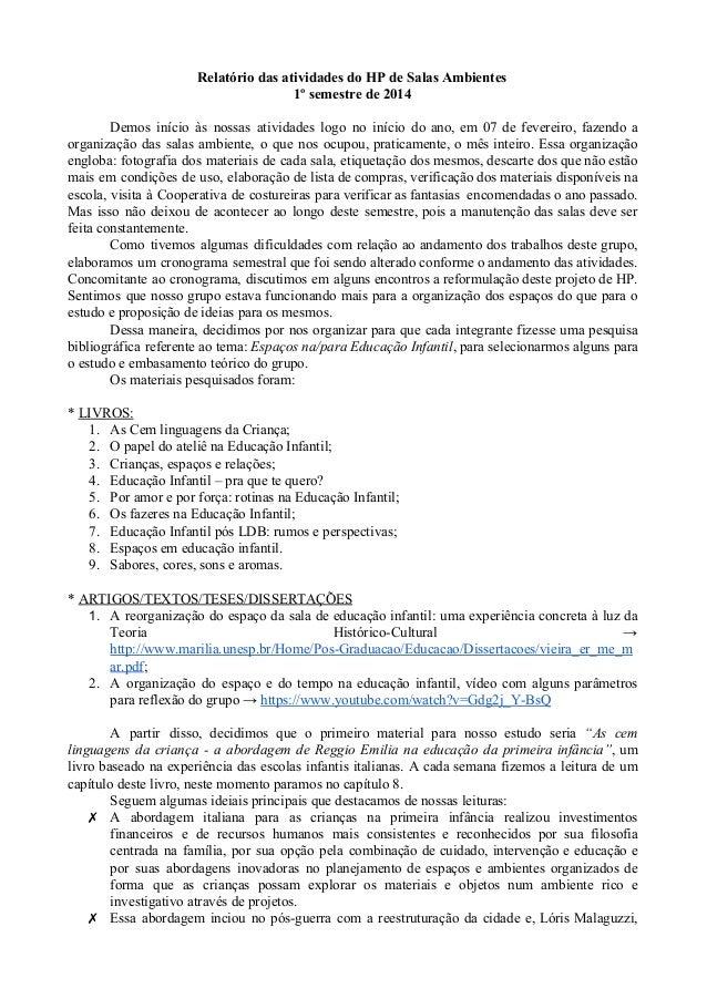 Relatório das atividades do HP de Salas Ambientes  1º semestre de 2014  Demos início às nossas atividades logo no início d...