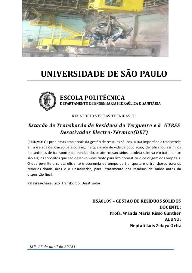 UNIVERSIDADE DE SÃO PAULO ESCOLA POLITÉCNICA  DEPARTAMENTO DE ENGENHARIA HIDRAÚLICA E SANITÁRIA  RELATÓRIO VISITAS TÉCNICA...