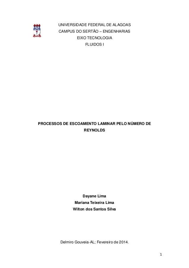 1  UNIVERSIDADE FEDERAL DE ALAGOAS  CAMPUS DO SERTÃO – ENGENHARIAS  EIXO TECNOLOGIA  FLUIDOS I  PROCESSOS DE ESCOAMENTO LA...