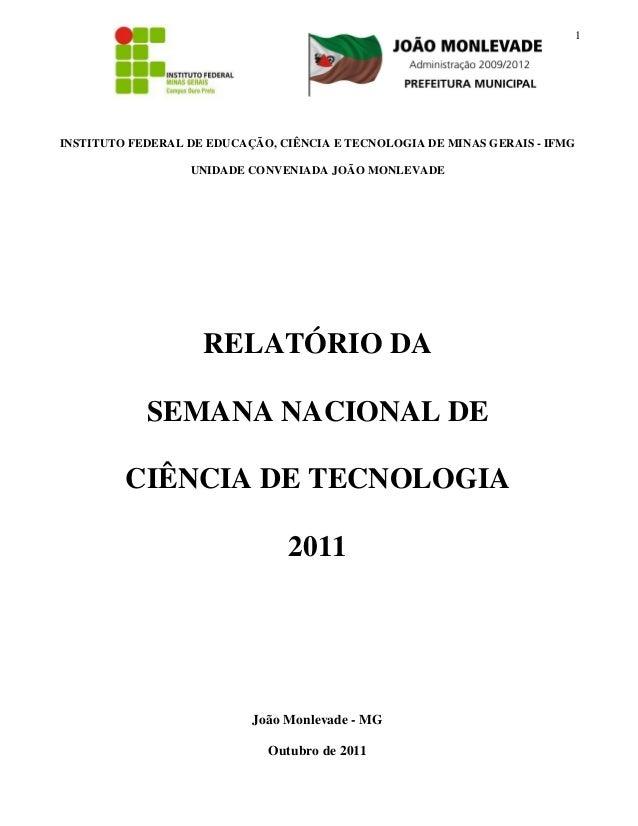 1INSTITUTO FEDERAL DE EDUCAÇÃO, CIÊNCIA E TECNOLOGIA DE MINAS GERAIS - IFMGUNIDADE CONVENIADA JOÃO MONLEVADERELATÓRIO DASE...